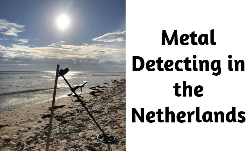 Metal Detecting in the Netherlands